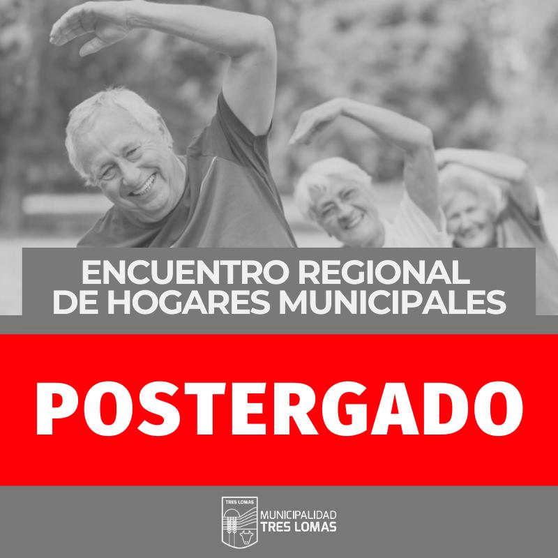 ENCUENTRO DE HOGARES MUNICIPALES / POSTERGADO