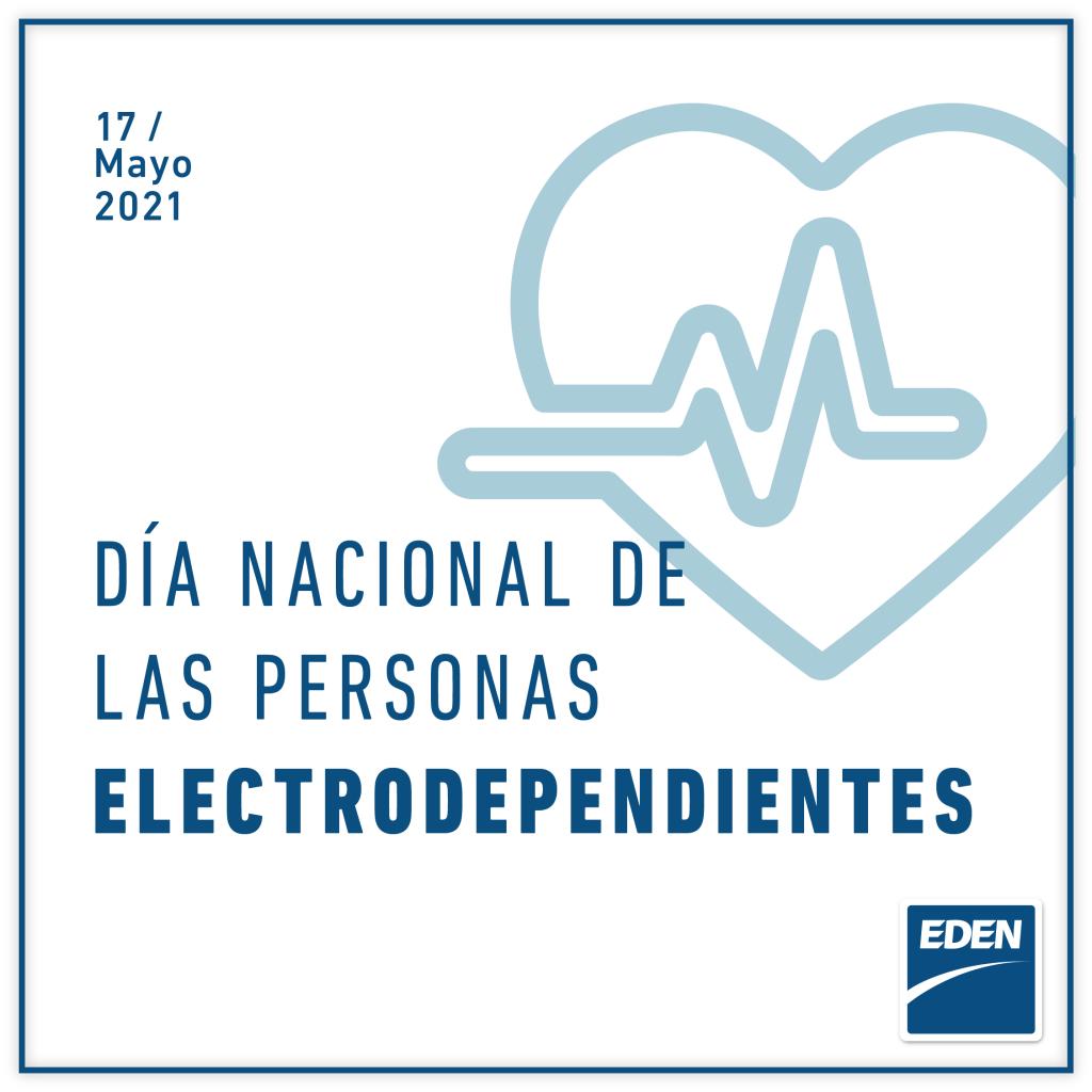 17 DE MAYO - DÍA NACIONAL DE LA PERSONA ELECTRODEPENDIENTE
