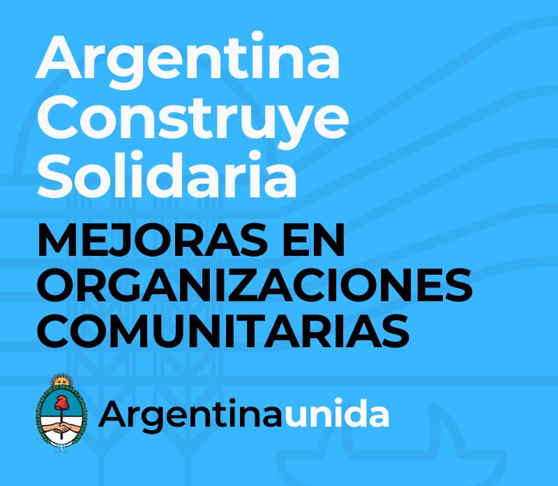 """PROGRAMA NACIONAL """"ARGENTINA CONSTRUYE SOLIDARIA"""""""