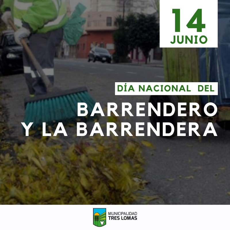14 DE JUNIO: DÍA DEL BARRENDERO Y LA BARRENDERA.