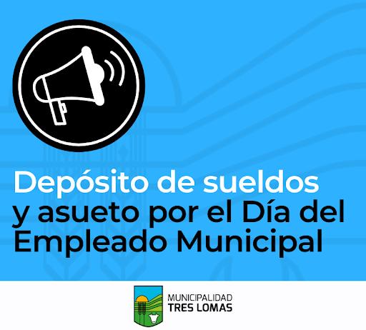 DEPÓSITO DE SUELDOS Y ASUETO POR EL DÍA DEL EMPLEADO MUNICIPAL