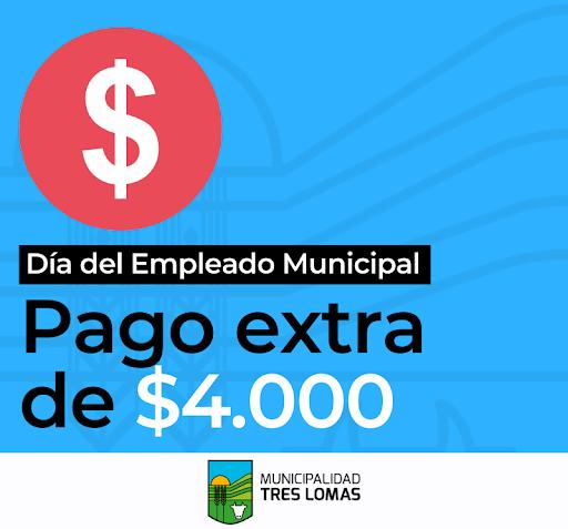 PAGO EXTRA DE $4.000 PARA LOS EMPLEADOS MUNICIPALES EN SU DÍA